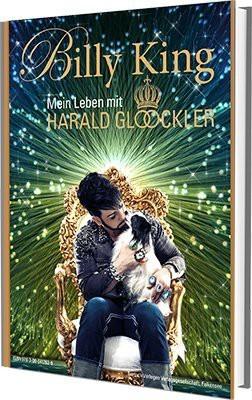 Billy King - mein Leben mit Harald Glööckler